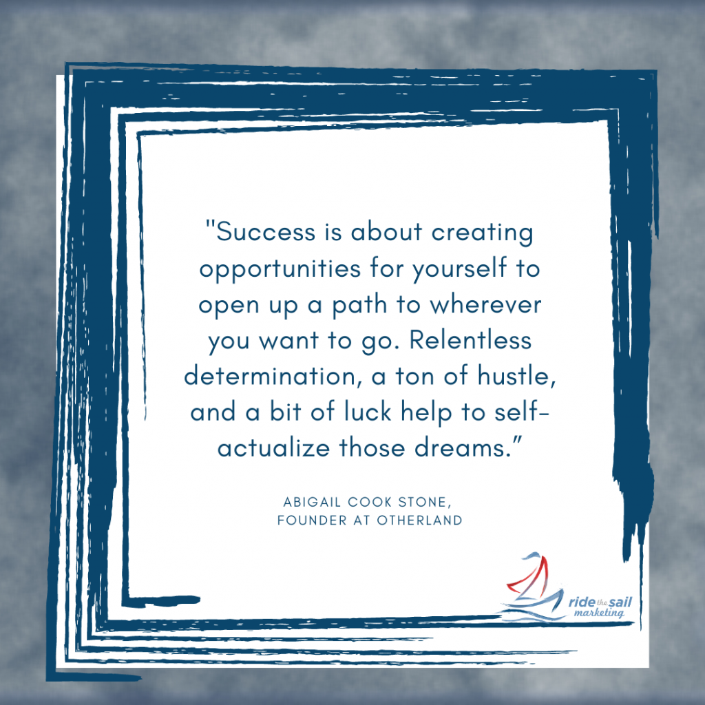 Ride the Sail Marketing, quotes from women, women in leadership, Abigail Cook Stone